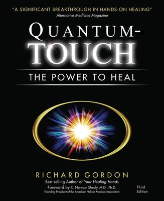 Quantum-Touch: The Power to Heal - Gordon, Richard, LL.