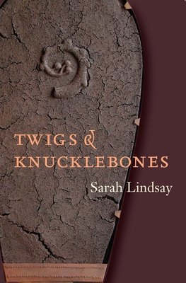 Twigs and Knucklebones - Lindsay, Sarah
