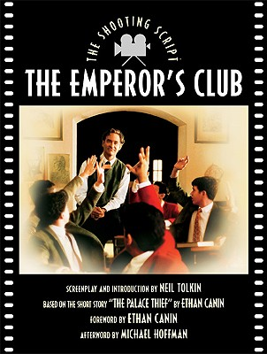 The Emperor's Club - Tolkin, Neil (Introduction by), and Hoffman, Michael, Dr. (Afterword by), and Canin, Ethan (Foreword by)