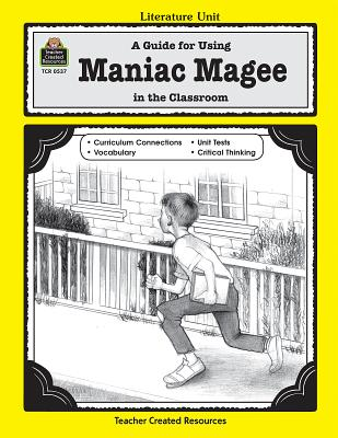 A Guide for Using Maniac Magee in the Classroom - Levin, Michael, M.D.