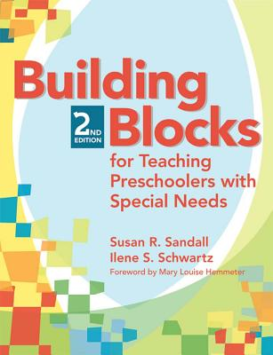 Building Blocks for Teaching Preschoolers with Special Needs - Sandall, Susan R, and Schwartz, Ilene S, and Joseph, Gail E