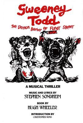 Sweeney Todd: The Demon Barber of Fleet Street - Wheeler, Hugh, and Sondheim, Stephen (Composer), and Dodd, Jonathan (Editor)