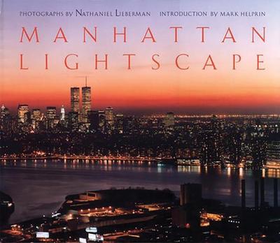 Manhattan Lightscape - Helprin, Mark, and Lieberman, Nathaniel