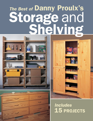 The Best of Danny Proulx's Storage and Shelving - Proulx, Danny