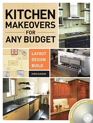 Kitchen Makeovers for Any Budget - Gleason, Chris