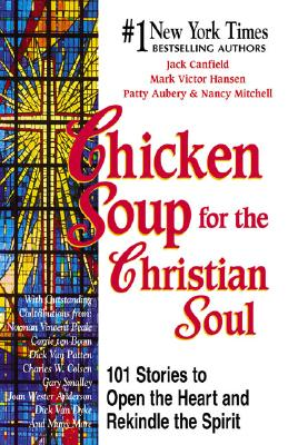 Chicken Soup for the Christian Soul - Canfield, Jack, and Mitchell, Nancy, and Aubery, Patty