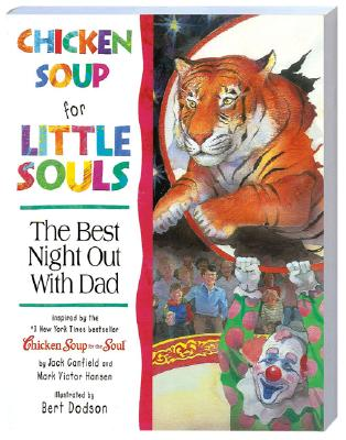 Chicken Soup for Little Souls the Best Night Out with Dad - Canfield, Jack, and McCourt, Lisa, and Hansen, Mark Victor