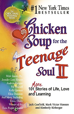 Chicken Soup for the Teenage Soul II - Canfield, Jack, and Kirberger, Kimberly, and Hansen, Mark Victor