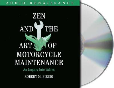 Zen and the Art of Motorcycle Maintenance: An Inquiry Into Values - Pirsig, Robert M, and Pressman, Lawrence (Read by), and Kramer, Michael (Read by)