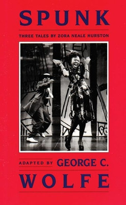 Spunk: Three Tales by Zora Neale Hurston - Hurston, Zora Neale, and Wolfe, George C (Adapted by)