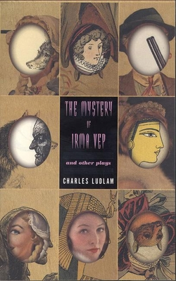 The Mystery of Irma Vep: And Other Plays - Ludlam, Charles, Professor, and Kushner, Tony, Professor (Foreword by)