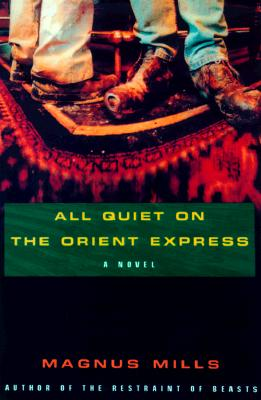 All Is Quiet on the Orient Express - Mills, Magnus