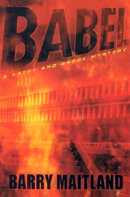 Babel: A Kathy and Brock Mystery - Maitland, Barry