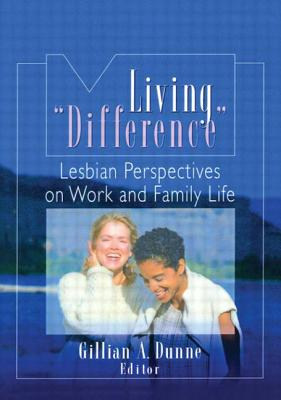 "Living Difference"" - Dunne, Gillian A (Editor)"