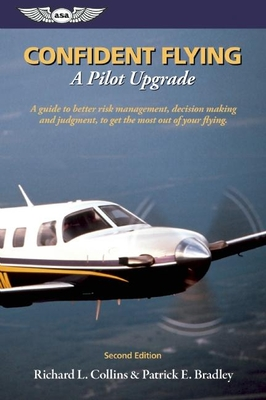 Confident Flying: A Pilot Upgrade - Collins, Richard L, and Bradley, Patrick E