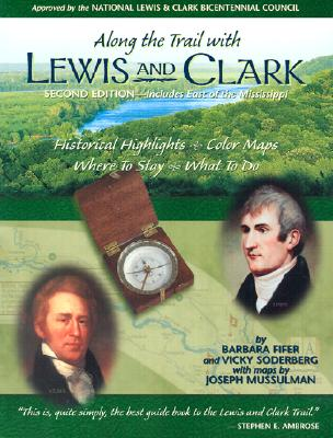 Along the Trail with Lewis & Clark - Fifer, Barbara, and Soderberg, Vicky