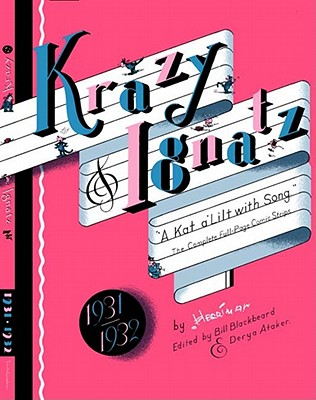Krazy and Ignatz 1931-1932: A Kat Alilt with Song - Herriman, George