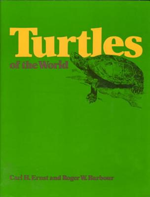 Turtles of the World - Ernst, Carl H, Dr., and Barbour, Roger W