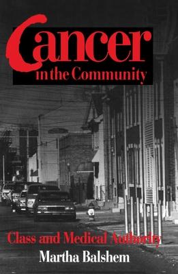 Cancer in the Community: Cancer in the Community - Balshem, Martha