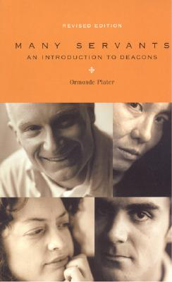 Many Servants: An Introduction to Deacons - Plater, Ormonde