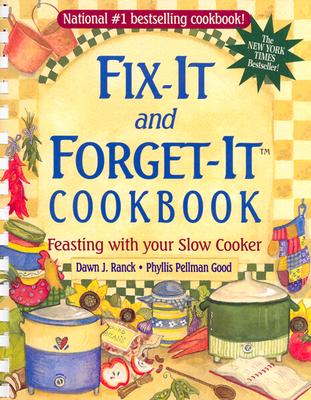 Fix-It and Forget-It Cookbook: Feasting with Your Slow Cooker - Ranck, Dawn J, and Good, Phyllis Pellman