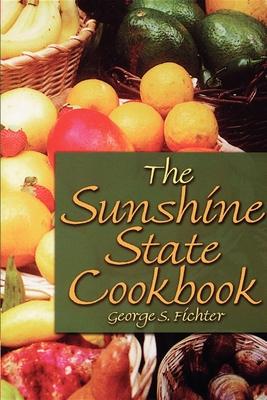 The Sunshine State Cookbook - Fichter, George S