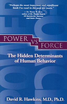 Power vs. Force - Dr Hawkins