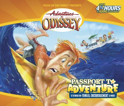 Passport to Adventure - Focus on the Family, and Focus (Creator)