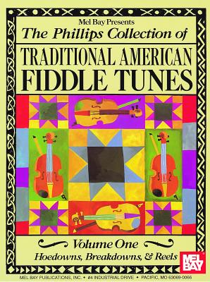 The Phillips Collection of Traditional American Fiddle Tunes Vol 1 - Phillips, Stacy