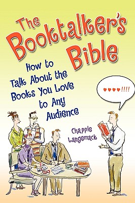 The Booktalker's Bible: How to Talk About the Books You Love to Any Audience - Langemack, Chapple