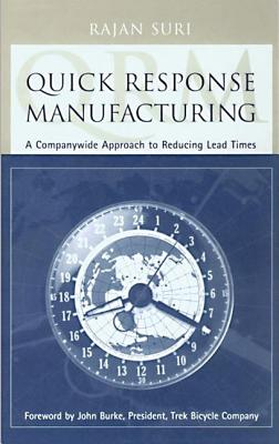 Quick Response Manufacturing - Suri, Rajan