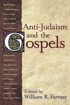 Anti-Judaism and the Gospels - Farmer, William R (Editor)