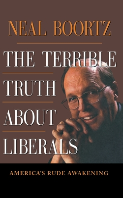 The Terrible Truth about Liberals - Boortz, Neal