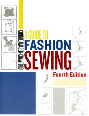 A Guide to Fashion Sewing - Amaden-Crawford, Connie