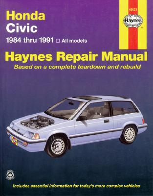 Honda Civic, 1984-1991 - Stubblefield, Mike, and Haynes, John, and Chilton Automotive Books