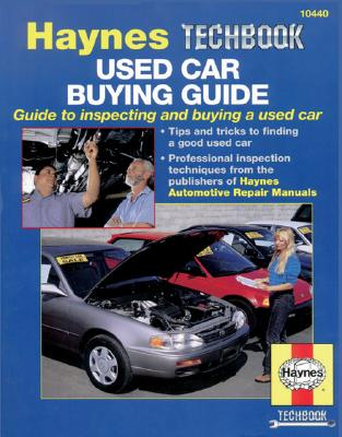 Used Car Buying Guide: Guide to Inspecting and Buying a Used Car - Haynes Publishing, and Stubblefield, Mike, and Haynes, John