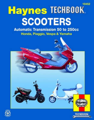 Scooters, Service and Repair Manual: Automatic Transmission 50 to 250cc; Honda, Piaggio, Vespa & Yamaha - Mather, Phil, and Ahlstrand, Alan Harold