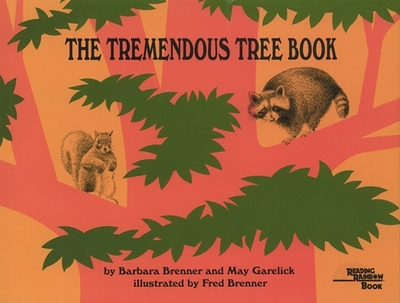 The Tremendous Tree Book - Brenner, Barbara, and Garelick, May