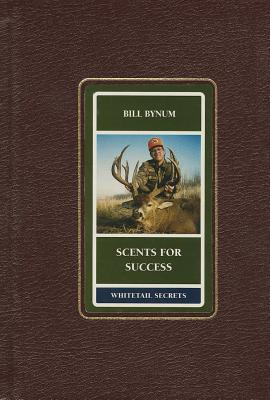 Scents for Success - Bynum, Bill