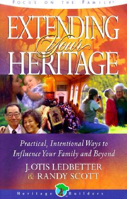 Extending Your Heritage - Ledbetter, J Otis, Ph.D., and Scott, Randy