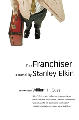 The Franchiser - Elkin, Stanley, and Gass, William H, Mr., Ph.D. (Afterword by)