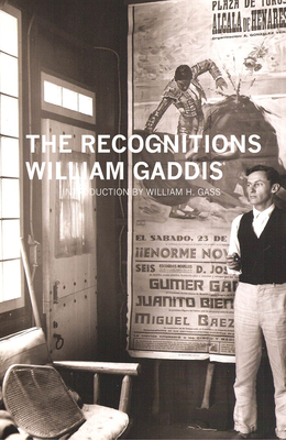 The Recognitions - Gaddis, William, and Gass, William H, Mr., Ph.D. (Introduction by)