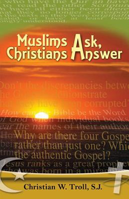 Muslims Ask, Christians Answer - Troll, Christian W, and Marshall, David, Reverend (Translated by)