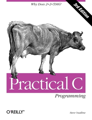 Practical C Programming - Oualline, Steve, and Steve Oualline