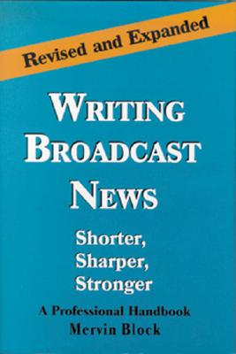 Writing Broadcast News - Block, Mervin, and Block Mervin