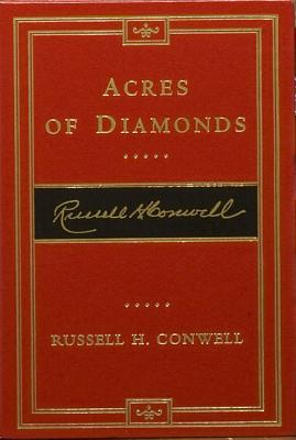 Acres of Diamonds - Conwell, Russell Herman, and Adamany, David (Introduction by), and Weigley, Russell Frank (Foreword by)
