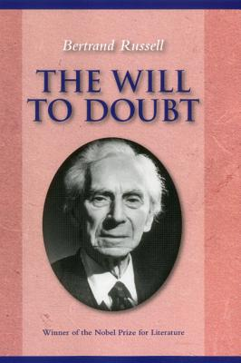 The Will to Doubt - Russell, Bertrand, Earl