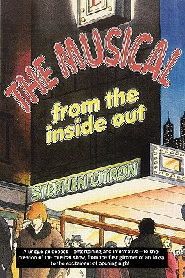 The Musical from the Inside Out - Citron, Stephen, Mr.