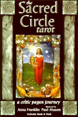 Sacred Circle Tarot: A Celtic Pagan Journey - Franklin, Anna, and Mason, Paul (Illustrator)