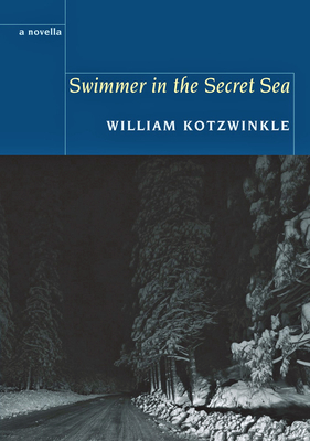 Swimmer in the Secret Sea - Kotzwinkle, William